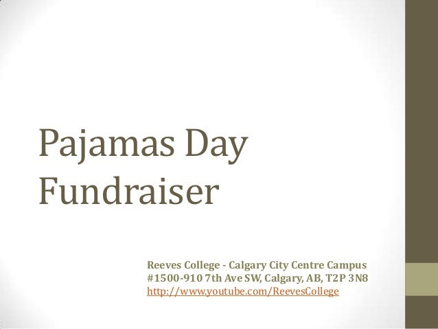 Pajamas DayFundraiserReeves College - Calgary City Centre Campus#1500-910 7th Ave SW, Calgary, AB, T2P 3N8http://www.youtu...