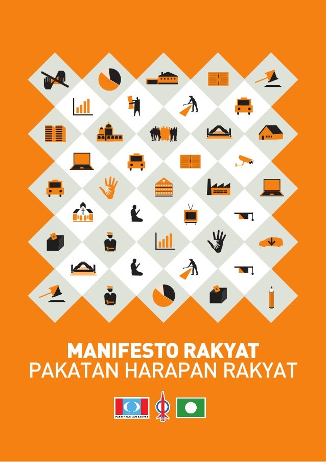 MANIFESTO RAKYAT    MANIFESTO RAKYAT PAKATAN HARAPAN RAKYAT Malaysia adalah negara berpotensi besar. Rakyatnya yang bersau...