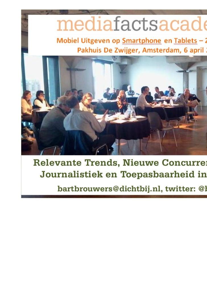 Relevante Trends, Nieuwe Concurrentie, Nieuwe Journalistiek en Toepasbaarheid in Dichtbij.nl    bartbrouwers@dichtbij.nl, ...