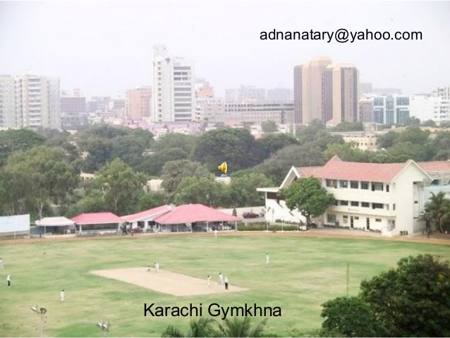 Karachi Gymkhna adnanatary@yahoo.com