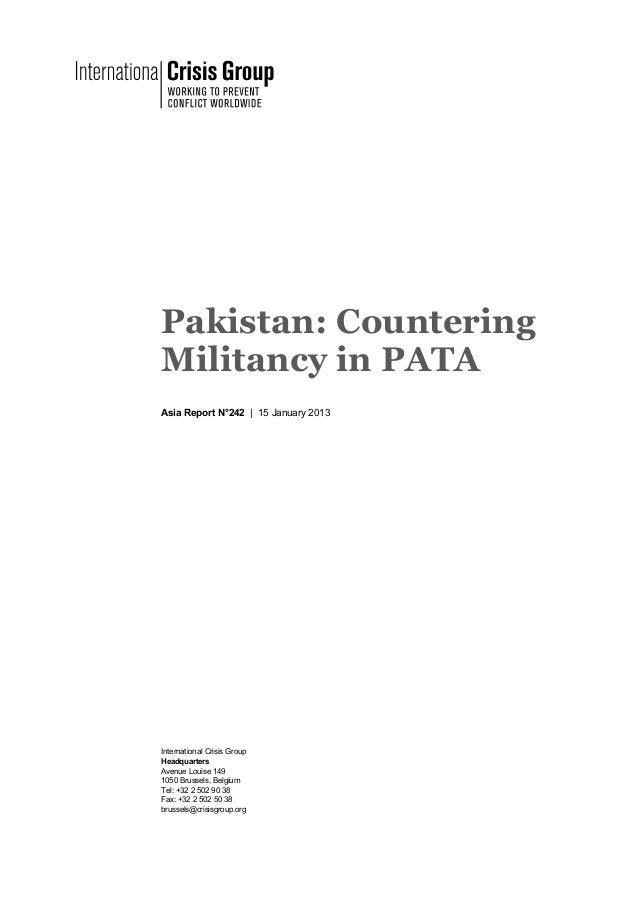 Pakistan: CounteringMilitancy in PATAAsia Report N°242 | 15 January 2013International Crisis GroupHeadquartersAvenue Louis...