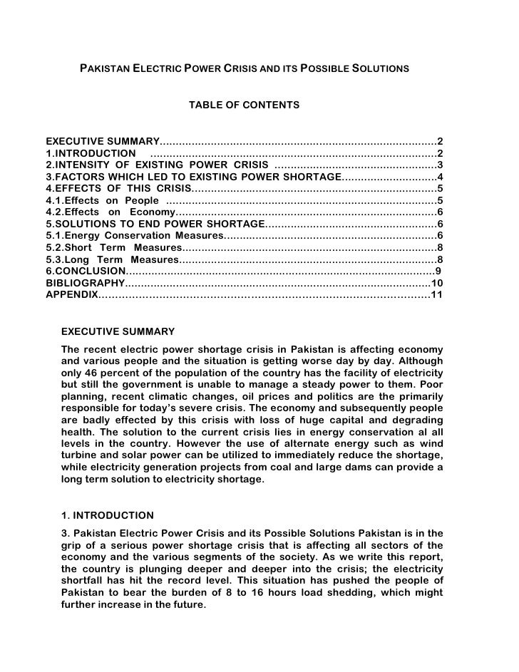 power crisis in pakistan essay Followings are some solution of power crisis in pakistan in the 1990s two approaches 3400 words 14 pages energy crisis in pakistan - essay 2 energy crisis and pakistan 23 october 2010 an energy crisis is any great shortfall (or price rise) in the supply of energy resources to an economy it usually refers to.