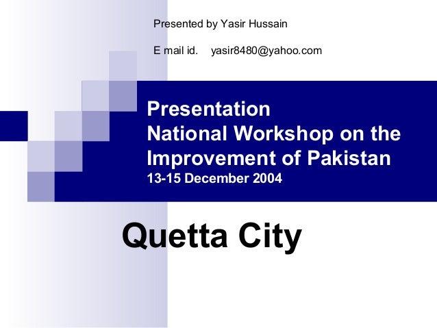 Pakistan improvement  specially quetta