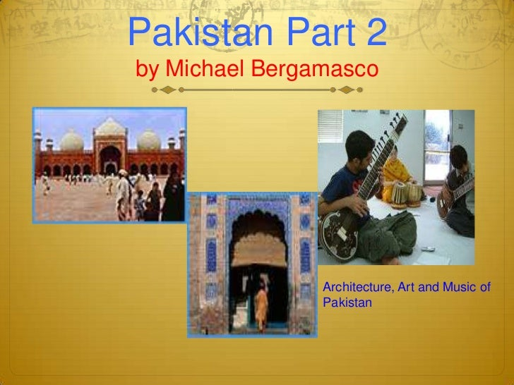 Pakistan Part 2by Michael Bergamasco<br />mmsiaaeAr<br />Architecture, Art and Music of     Pakistan<br />