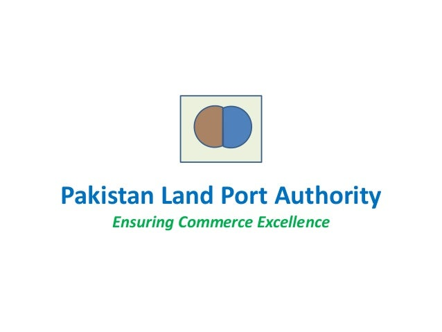 Pakistan Land Port Authority Ensuring Commerce Excellence