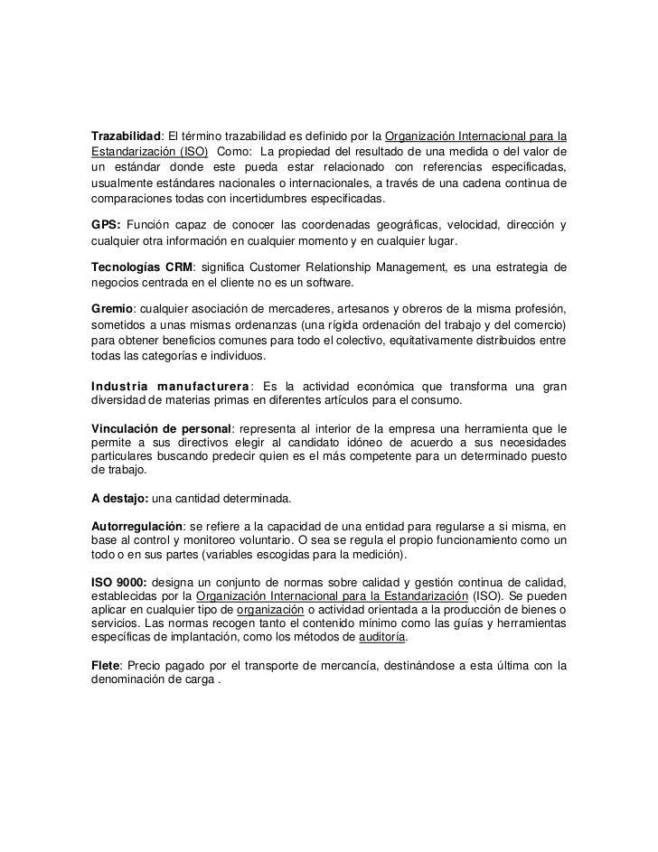 Trazabilidad: El término trazabilidad es definido por la Organización Internacional para la Estandarización (ISO)  Como:  ...