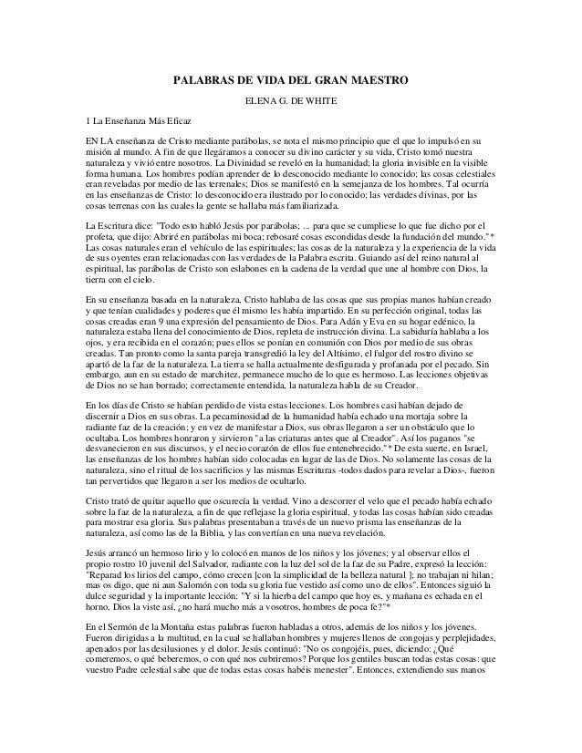 PALABRAS DE VIDA DEL GRAN MAESTRO ELENA G. DE WHITE 1 La Enseñanza Más Eficaz EN LA enseñanza de Cristo mediante parábolas...