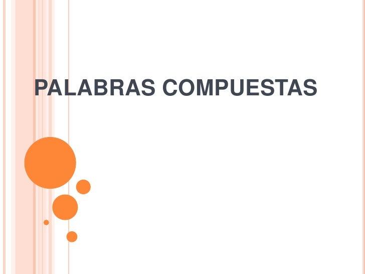 PALABRAS COMPUESTAS