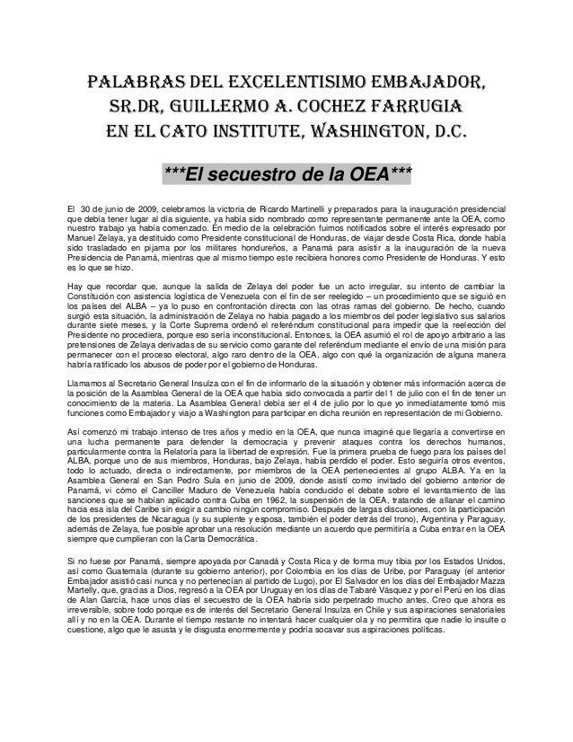 Palabras del Excelentisimo Embajador Sr. Dr, Guillermo A. Cochez Farrugia en el Instituto Cato - SECUESTRO DE LA OEA.