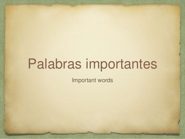 Palabras importantes Important words