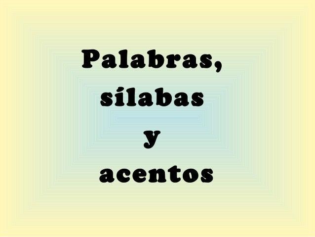Palabras Silabas Palabras Sílabas y Acentos
