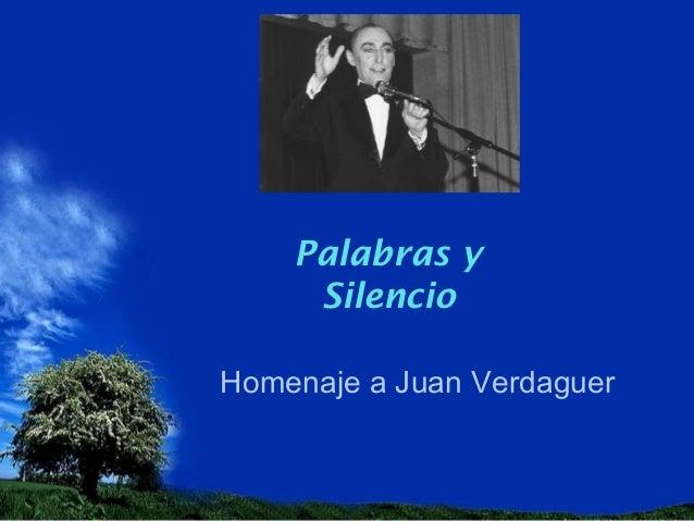 Palabras y Silencio Homenaje a Juan Verdaguer