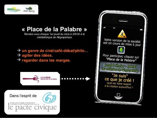 « Place de la Palabre » Rendez-vous chaque 1er jeudi du mois à 20h30 à la médiathèque de Nègrepelisse   un genre de ciné/...