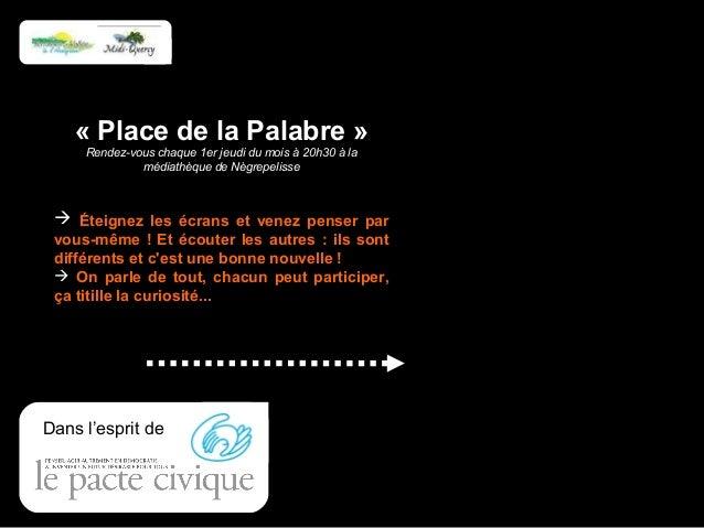 « Place de la Palabre » Rendez-vous chaque 1er jeudi du mois à 20h30 à la médiathèque de Nègrepelisse  Éteignez les écran...