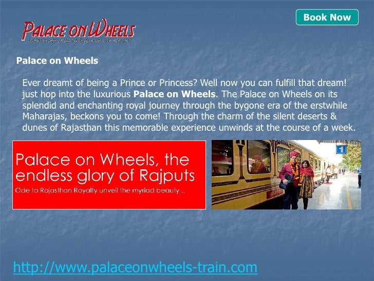 Book NowPalace on Wheels Ever dreamt of being a Prince or Princess? Well now you can fulfill that dream! just hop into the...