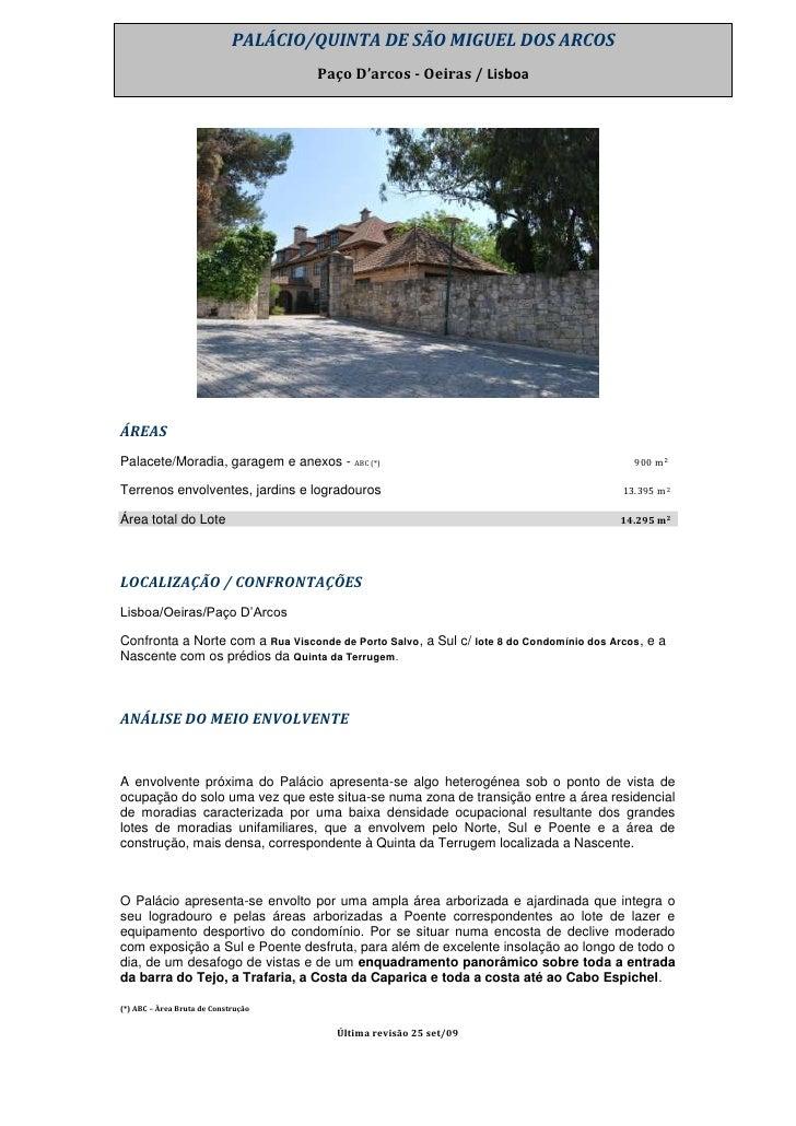 <br />ÁREAS<br />Palacete/Moradia, garagem e anexos - ABC (*) _________________________________  900 m2 <...