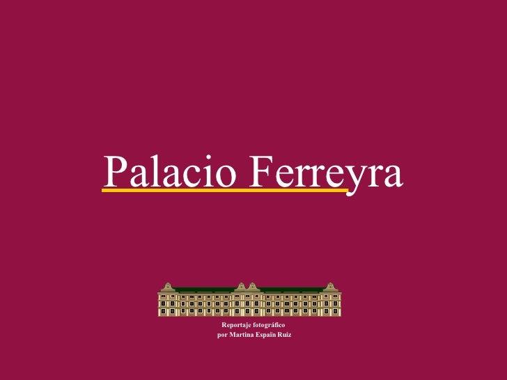 Palacio Ferreyra Reportaje fotográfico por Martina Espaïn Ruiz