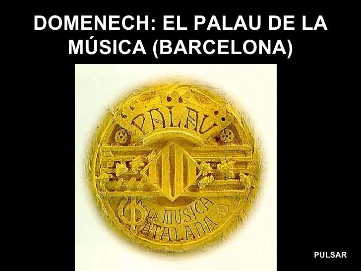 DOMENECH: EL PALAU DE LA MÚSICA (BARCELONA) PULSAR