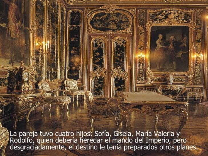 <ul><li>La pareja tuvo cuatro hijos: Sofía, Gisela, María Valeria y Rodolfo, quien debería heredar el mando del Imperio, p...