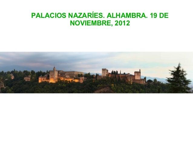 PALACIOS NAZARÍES. ALHAMBRA. 19 DE         NOVIEMBRE, 2012