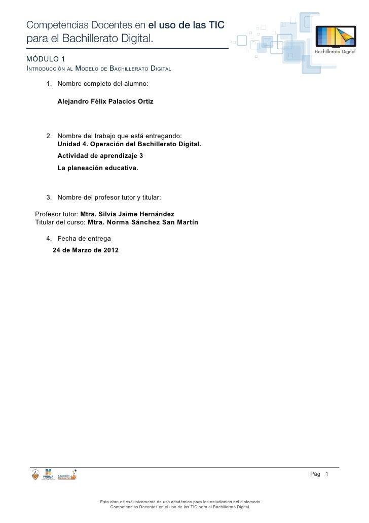 MÓDULO 1INTRODUCCIÓN AL MODELO DE BACHILLERATO DIGITAL      1. Nombre completo del alumno:         Alejandro Félix Palacio...