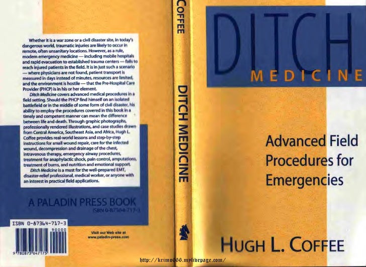 Paladin Press   Ditch Medicine Advanced Field Procedures For Emergencies