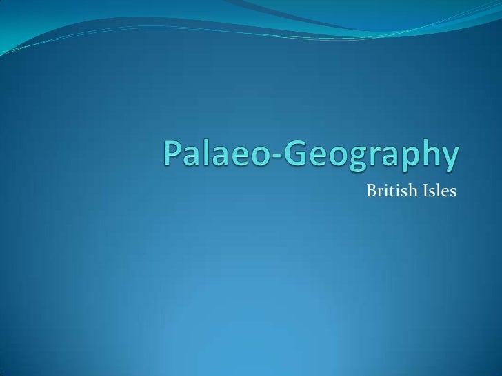 Palaeo geography