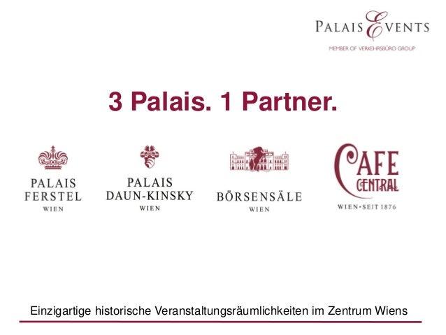 3 Palais. 1 Partner.  Einzigartige historische Veranstaltungsräumlichkeiten im Zentrum Wiens