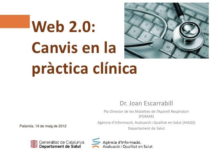 Web 2.0:      Canvis en la      pràctica clínica      Agència d'Informació, Avaluació i Qualitat en Salut (AIAQS)      www...