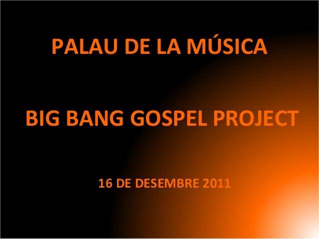 PALAU DE LA MÚSICA BIG BANG GOSPEL PROJECT 16 DE DESEMBRE 2011