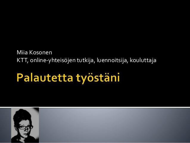 Miia Kosonen KTT, online-yhteisöjen tutkija, luennoitsija, kouluttaja
