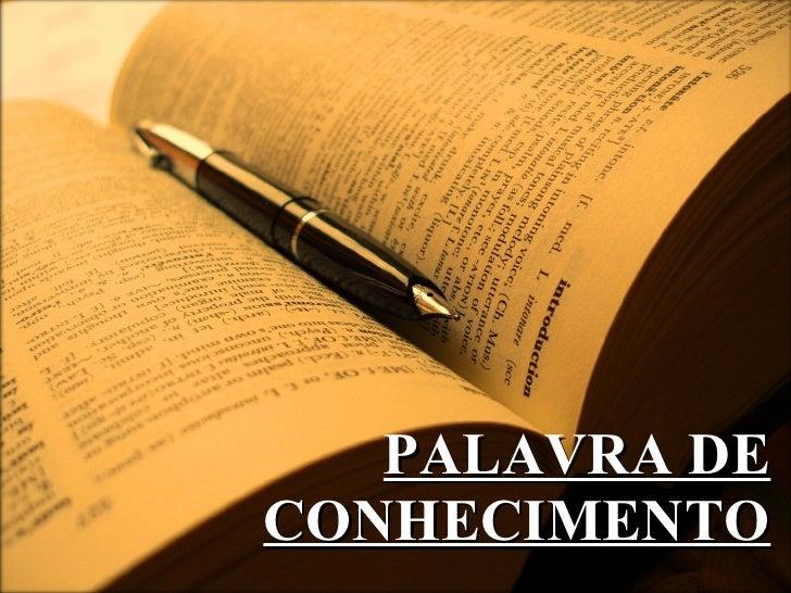 PALAVRA DE CONHECIMENTO