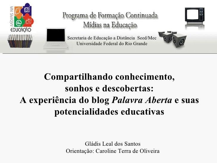 Secretaria de Educação a Distância  Seed/Mec Universidade Federal do Rio Grande  Compartilhando conhecimento,  sonhos e d...