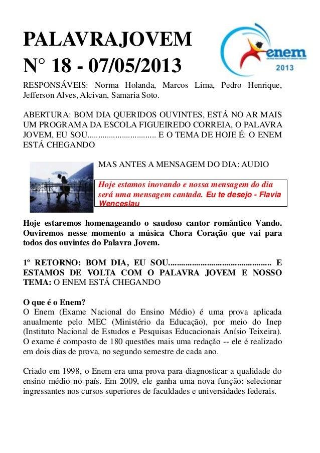 PALAVRAJOVEMN° 18 - 07/05/2013RESPONSÁVEIS: Norma Holanda, Marcos Lima, Pedro Henrique,Jefferson Alves, Alcivan, Samaria S...