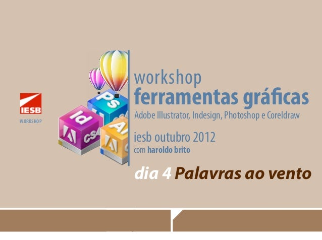 Workshop de textos - Palavras ao vento - photoshop, illustrator, coreldraw, indesign