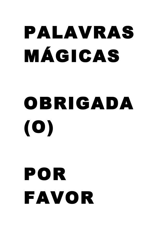 PALAVRAS MÁGICAS OBRIGADA (O) POR FAVOR