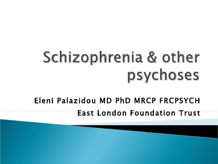 Eleni Palazidou MD PhD MRCP FRCPSYCH East London Foundation Trust