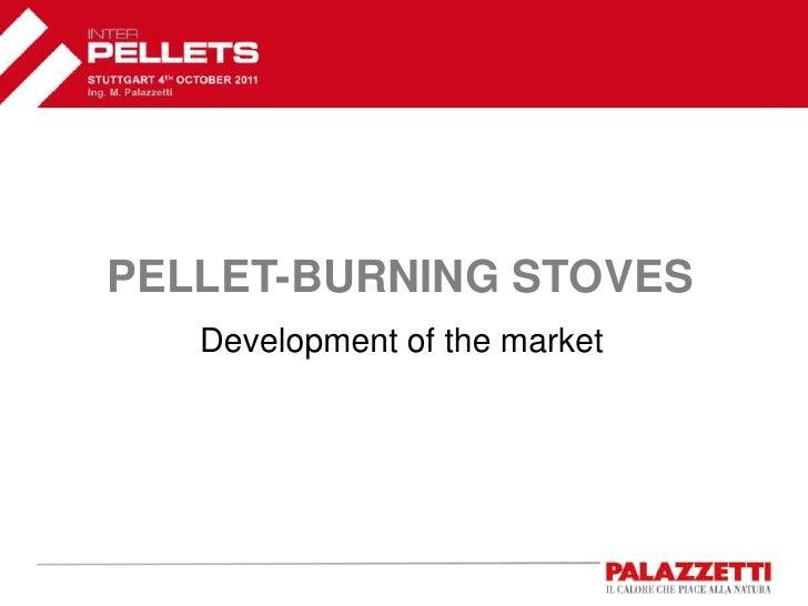 PELLET-BURNING STOVES   Development of the market