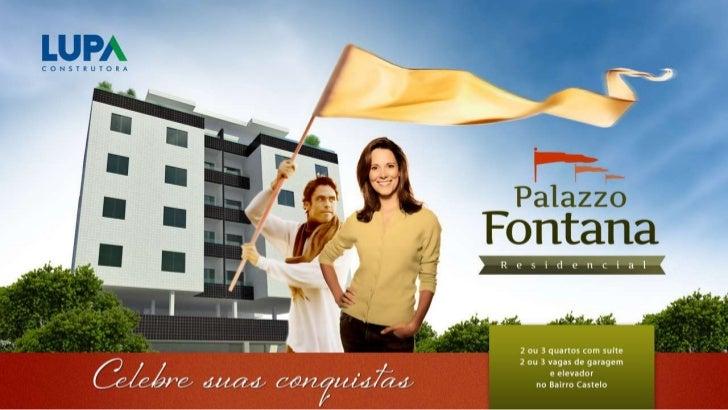Sobre o Residencial Palazzo FontanaVersátil o Palazzo Fontana apresenta apartamentos de 2 ou 3 quartos no Bairro Castelo e...