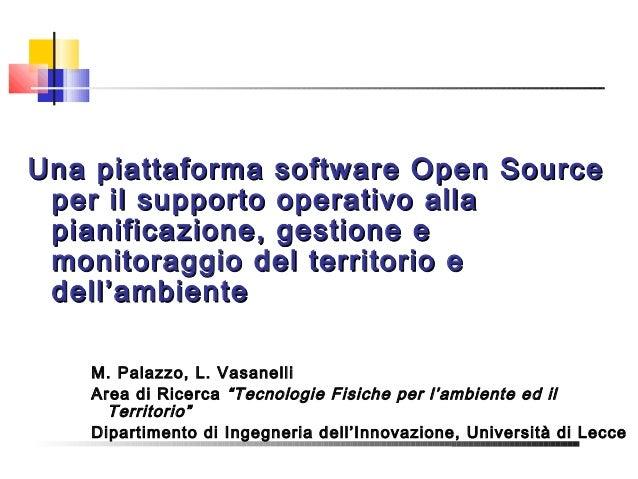 Una piattaforma software Open Source per il supporto operativo alla pianificazione, gestione e monitoraggio del territorio...