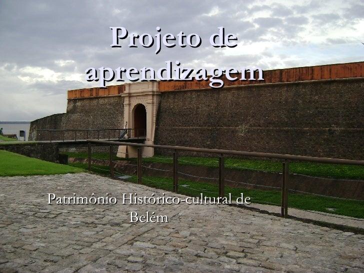 Projeto de aprendizagem Patrimônio Histórico-cultural de Belém