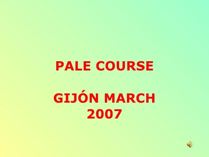 PALE COURSE  GIJÓN MARCH     2007