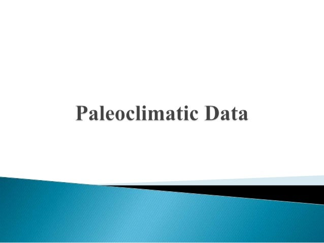    Past climate and environmental data is derived from    natural sources that inform us about Earth's climate    thousan...