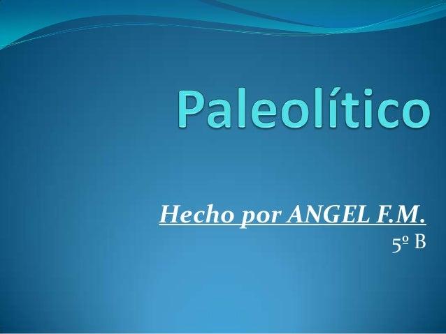 Paleolítico  ángel
