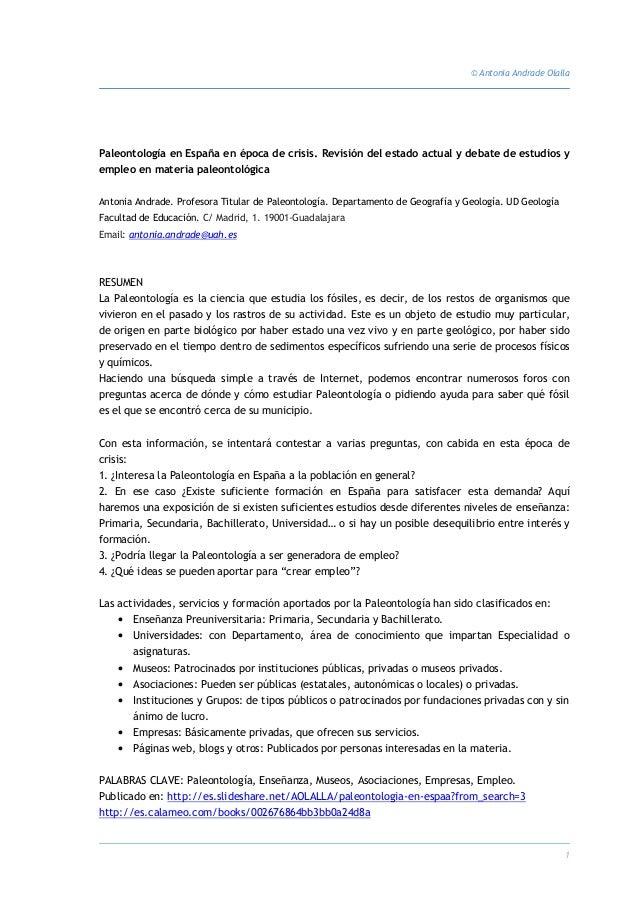 © Antonia Andrade Olalla 1 Paleontología en España en época de crisis. Revisión del estado actual y debate de estudios y e...