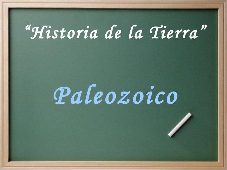 """""""Historia de la Tierra""""      Paleozoico"""