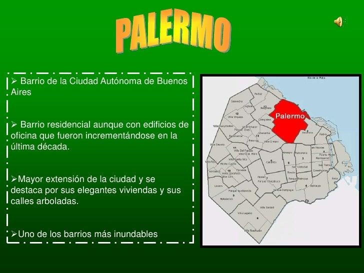 PALERMO<br /><ul><li> Barrio de la Ciudad Autónoma de Buenos Aires