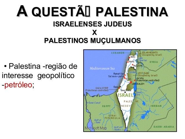 AA QUESTÃQUESTÃ PALESTINAPALESTINA ISRAELENSES JUDEUSISRAELENSES JUDEUS XX PALESTINOS MUÇULMANOSPALESTINOS MUÇULMANOS  ...
