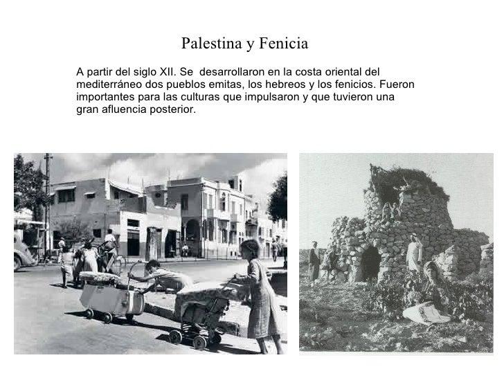 A partir del siglo XII. Se  desarrollaron en la costa oriental del mediterráneo dos pueblos emitas, los hebreos y los feni...