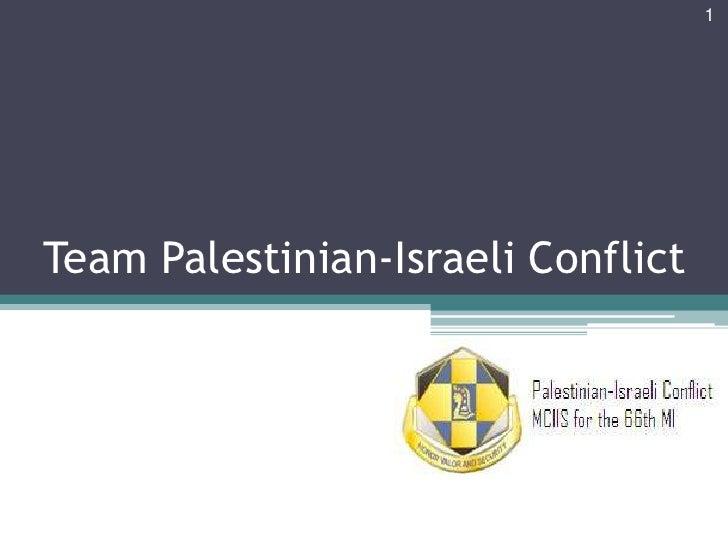 Team Palestinian-Israeli Conflict<br />1<br />